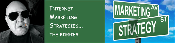 Internet Marketing Strategies - The Biggies